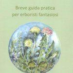 Studio ESSECI - CHIARA SACCAVINI breve guida pratica per erboristi fantasiosi. Edizioni Youcanprint, 2016 1
