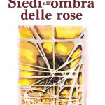 Studio ESSECI - SIEDI ALL'OMBRA DELLE ROSE di Chiara Saccavini, Youcanprint 2020 1